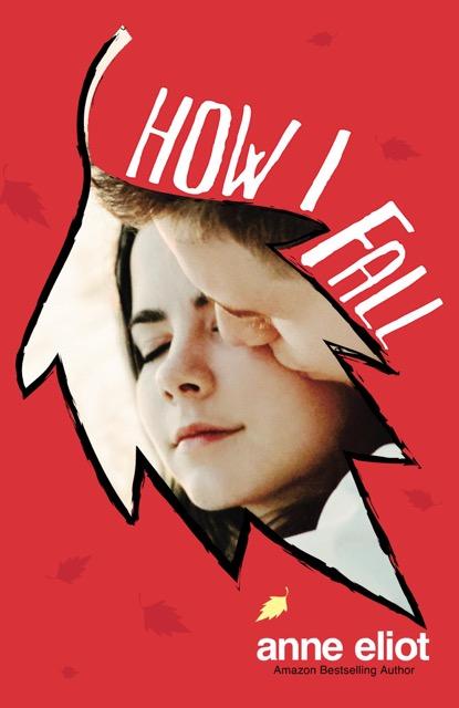 $50 #BookBlast HOW I FALL – HOW I FLY by ANNE ELIOT @yaromance  2.6