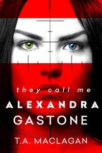 $20 #Giveaway They Call Me Alexandra Gastone by T.A. Maclagan @tamaclagan