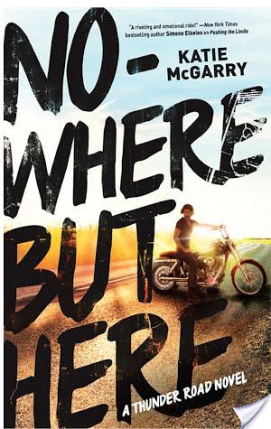 WoW:  Nowhere But Here by Katie McGarry @KatieMcGarry  @HarlequinTEEN