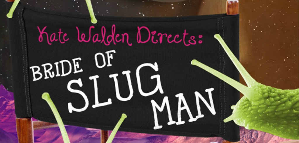 #Giveaway Interview KATE WALDEN DIRECTS: BRIDE OF SLUG MAN by JULIE MATA @juliehmata @DisneyHyperion