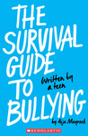 #Giveaway Review THE SURVIVAL GUIDE TO BULLYING by Aija Mayrock @aijamayrock #SurvivalGuidetoBullying @Scholastic