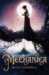 #Giveaway Review MECHANICA by BETSY CORNWALL @betsy_cornwell @HMHCo