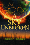 #Giveaway Review SKY UNBROKEN by Megan Crewe @megancrewe