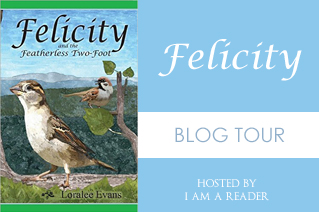 $25 #Giveaway Excerpt Felicity and the Featherless Two-Foot by Loralee Evans @EvansLoralee 12.30