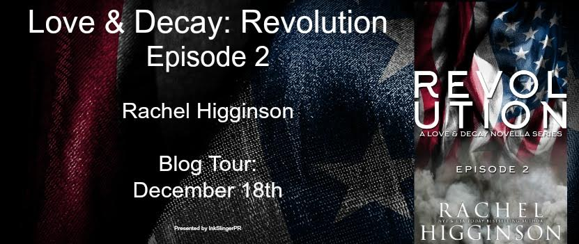 #Giveaway Rachel Higginson's Love and Decay: Revolution, Episode 2 @mywritesdntbite