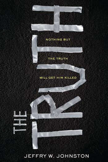 #Giveaway Excerpt The Truth  By Jeffry W. Johnston @jeffrywjohnston @SourcebooksFire 2.29