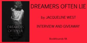#Giveaway Interview DREAMERS OFTEN LIE by Jacqueline West @PenguinTeen