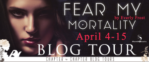 #Giveaway Review FEAR MY MORTALITY by Everly Frost @EverlyFrost @Month9Books 4.22