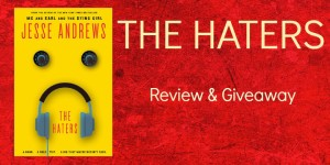 #Giveaway Review THE HATERS by Jesse Andrews @_jesse_andrews_ @abramskids
