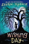 #Giveaway Review WISHING DAY by Lauren Myracle @LaurenMyracle @KTegenBooks 6.23