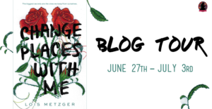 #Giveaway Review CHANGE PLACES WITH ME by Lois Metzger @MetzgerLois  @BalzerandBray 7.9