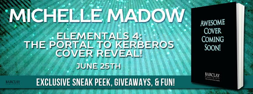 #Giveaway Cover Reveal Elementals 4: The Portal to Kerberos by Michelle Madow @MichelleMadow