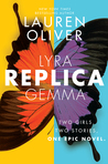 #Giveaway Review REPLICA by Lauren Oliver @OliverBooks @EpicReads #ReadReplica 10.6