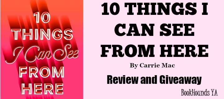 #Giveaway Review 10 THINGS I CAN SEE FROM HERE by Carrie Mac @CarrieMacWrites @RandomHouseKids 3.23