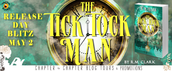#Giveaway Release Day Celebration: The Tick Tock Man by R.M. Clark @vandalrmc @Month9Books