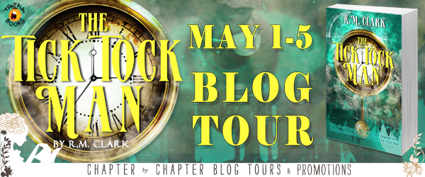 #Giveaway Guest Post The Tick Tock Man by R.M. Clark @vandalrmc @Month9Books 5.12