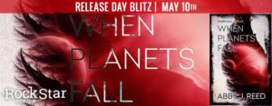 #Giveaway Release Day Blast: WHEN PLANETS FALL by Abby J. Reed @AbbyJReed 5.15