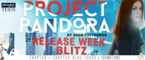 $10 #Giveaway Release Week Blitz: Project Pandora by Aden Polydoros @AdenPolydoros @EntangledTeen 8.25