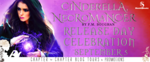 #Giveaway CINDERELLA NECROMANCER by F.M. Broughan @FaithBoughan @Month9Books 9.28