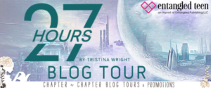 #Giveaway 27 Hours by Tristina Wright @TristinaWright@EntangledTeen 10.28