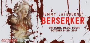 #Giveaway Interview BERSERKER by EmmyLaybourne @EmmyLaybourne @FeiwelFriends 10.30
