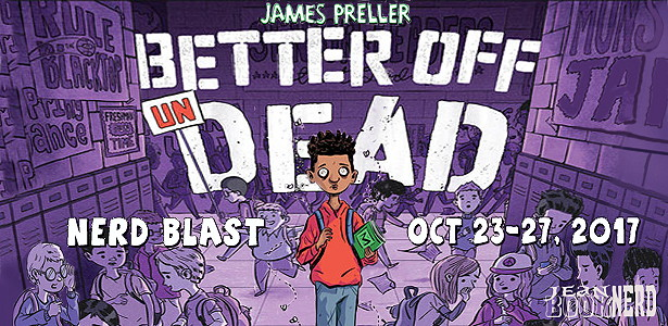 3 Winners will receive a Copy of BETTER OFF UNDEAD by James Preller.